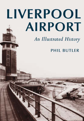 Liverpool Airport: An Illustrated History