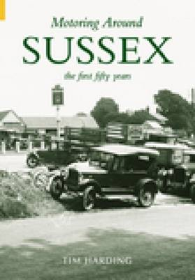 Motoring Around Sussex: The First 50 Years