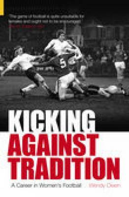 Kicking Against Tradition