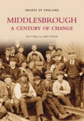 Middlesbrough: A Century of Change