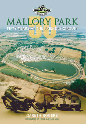 Mallory Park: 50 Years at the Friendly Circuit