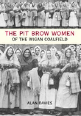 The Pit Brow Women of Wigan Coalfield