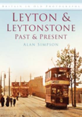 Leyton and Leytonstone Past and Present