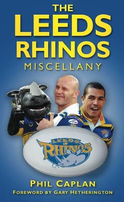 The Leeds Rhinos Miscellany