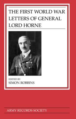 The First World War Letters of General Lord Horne