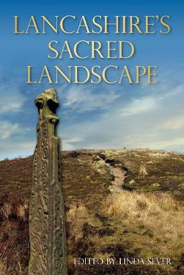 Lancashire's Sacred Landscape: From Prehistory to the Viking Age