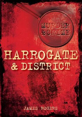 Harrogate & District Murder & Crime
