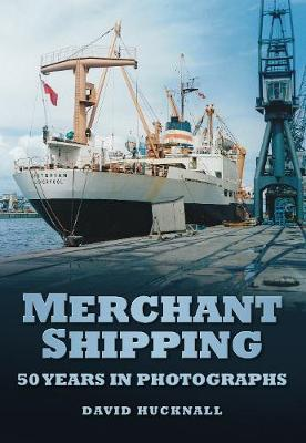 Merchant Shipping: 50 Years in Photographs