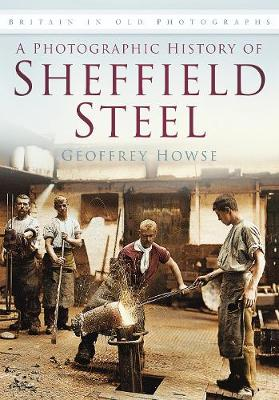 A Photographic History of Sheffield Steel