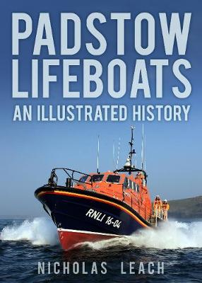 Padstow Lifeboats: An Illustrated History