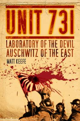 Unit 731: Laboratory of the Devil, Auschwitz of the East