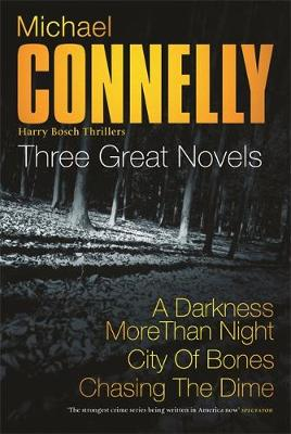 Three Great Novels: the Latest Bestsellers: A Darkness More Than Night, City of Bones, Chasing the Dime