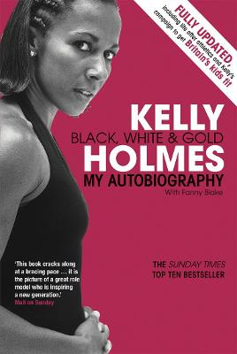 Kelly Holmes: Black, White and Gold -...