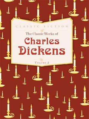 The Classic Works of Charles Dickens Volume 2: Nicholas Nickleby, Hard Times and A Christmas Carol