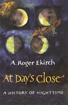 At Day's Close: A History of Nighttime