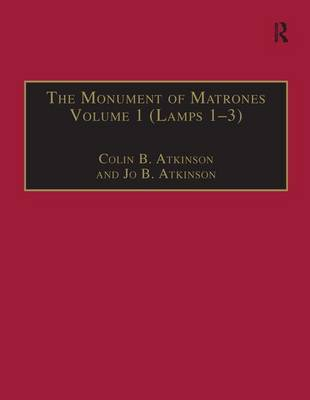 The Monument of Matrones, 1 (Lamps 1-3): Essential Works for the Study of Early Modern Women: Part 1, Volume 4