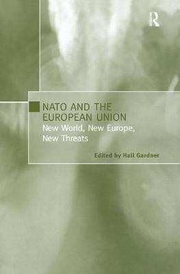 NATO and the European Union: New World, New Europe, New Threats