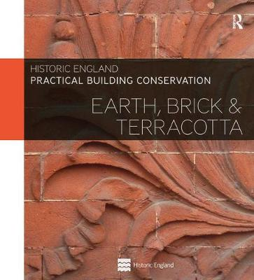 Practical Building Conservation: Earth, Brick and Terracotta