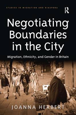 Negotiating Boundaries in the City: Migration, Ethnicity, and Gender in Britain