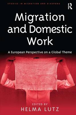 Migration and Domestic Work: A European Perspective on a Global Theme