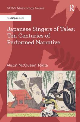 Japanese Singers of Tales: Ten Centuries of Performed Narrative