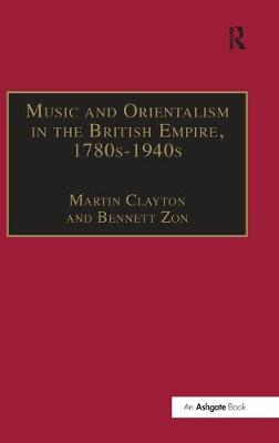 Music and Orientalism in the British Empire, 1780s-1940s: Portrayal of the East