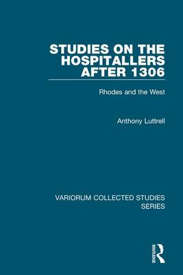 Studies on the Hospitallers After 1306: Rhodes and the West
