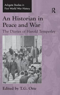An Historian in Peace and War: The Diaries of Harold Temperley