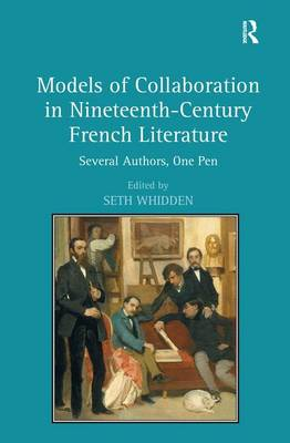 Models of Collaboration in Nineteenth-Century French Literature: Several Authors, One Pen