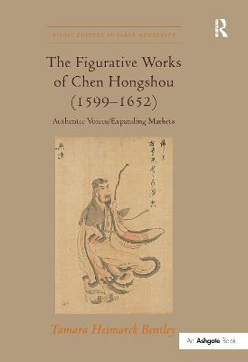 The Figurative Works of Chen Hongshou (1599-1652): Authentic Voices/Expanding Markets