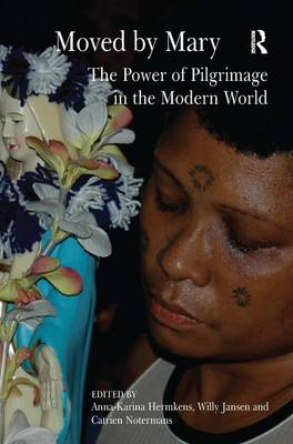 Moved by Mary: The Power of Pilgrimage in the Modern World