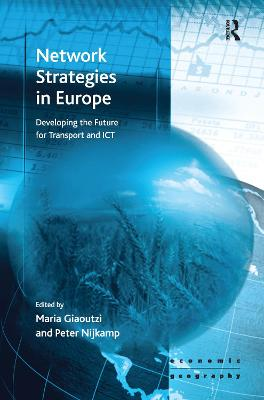 Network Strategies in Europe: Developing the Future for Transport and ICT