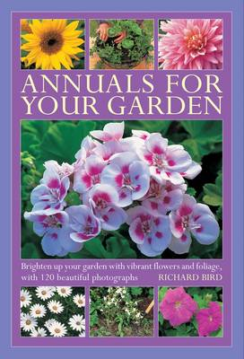 Annuals for Your Garden: Brighten Up Your Garden with Vibrant Flowers and Foliage