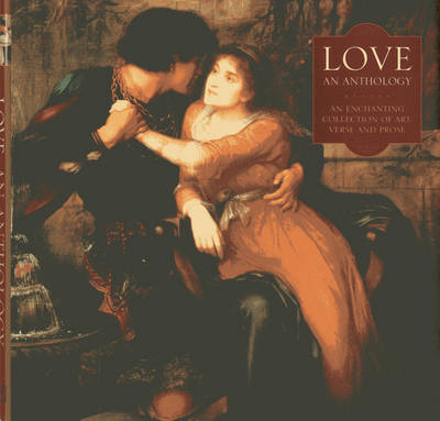 Love: An Enchanting Collection of Art, Verse and Prose