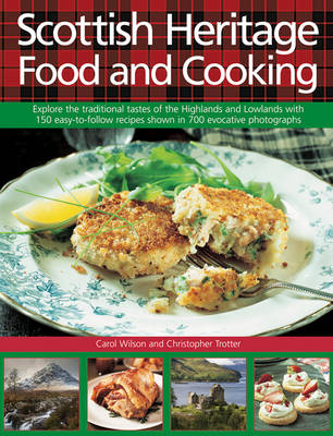 Scottish heritage food and cooking explore the traditional tastes scottish heritage food and cooking explore the traditional tastes of the highlands and lowlands with 150 easy to follow recipes shown in 700 evocative forumfinder Gallery