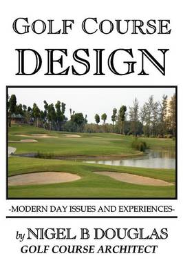 Golf Course Design, Modern Day Issues and Experiences