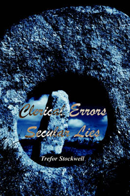 Clerical Errors Secular Lies