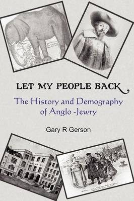 Let My People Back - The History and Demography of Anglo-Jewry