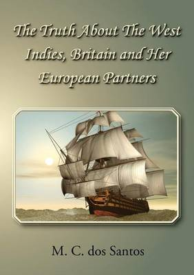 The Truth About The West Indies, Britain and Her European Partners