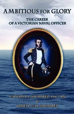 Ambitious for Glory: The Career of a Victorian Naval Officer