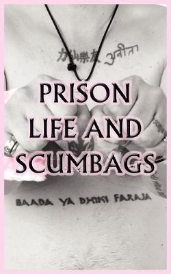 Prison Life and Scumbags
