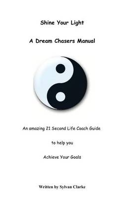 Shine Your Light: A Dream Chasers Handbook