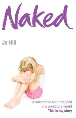 Naked: A Vulnerable Child Trapped in a Predatory World - A Shocking Story