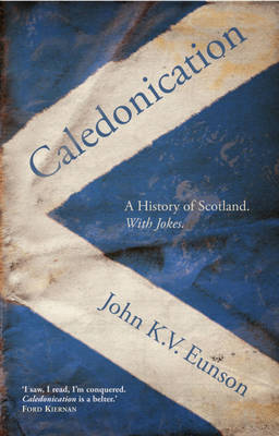 Caledonication: A History of Scotland with Jokes