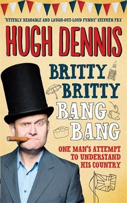 Britty Britty Bang Bang: One Man's Attempt to Understand His Country