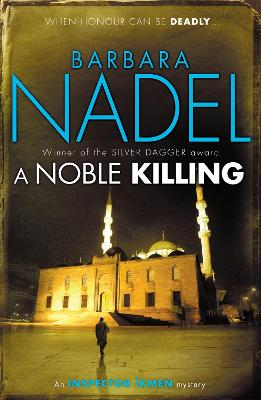 A Noble Killing (Inspector Ikmen Mystery 13): An enthralling shocking crime thriller