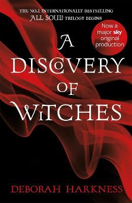 A Discovery of Witches: Soon to be a major TV series (All Souls 1)