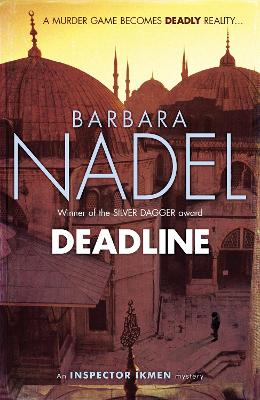 Deadline (Inspector Ikmen Mystery 15): A thrilling murder mystery set in the heart of Istanbul