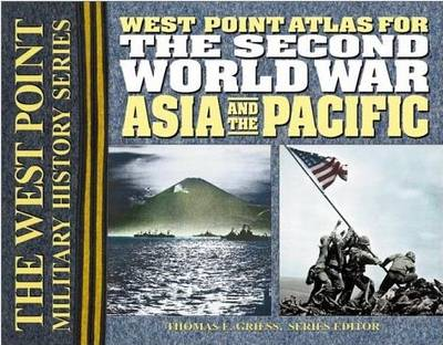 The Second World War: Asia and the Pacific: The Westpoint Atlas