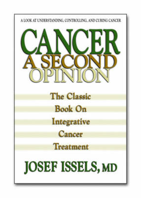 Cancer a Second Option: The Classic Book on Integrative Cancer Treatment